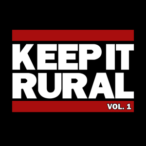 Keep It Rural Vol. 1